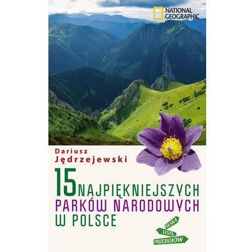 15 najpiękniejszych parków narodowych w Polsce (160 str.)