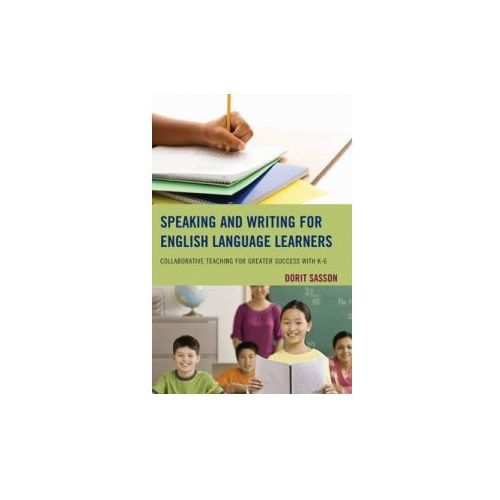 Speaking and Writing for English Language Learners (9781475805963)