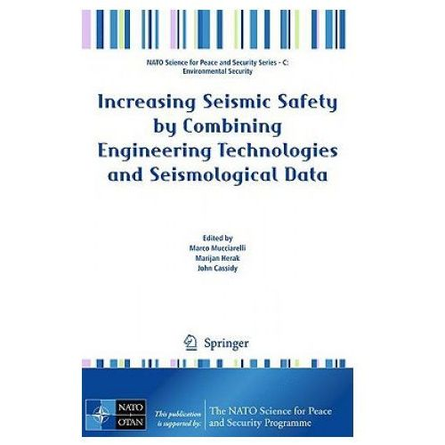 Increasing Seismic Safety by Combining Engineering Technologies and Seismological Data (9781402091933)