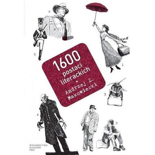 1600 postaci literackich - Makowiecki Andrzej Z. (2017)