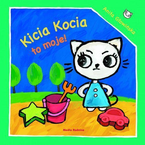 KICIA KOCIA TO MOJE - Anita Głowińska (24 str.)