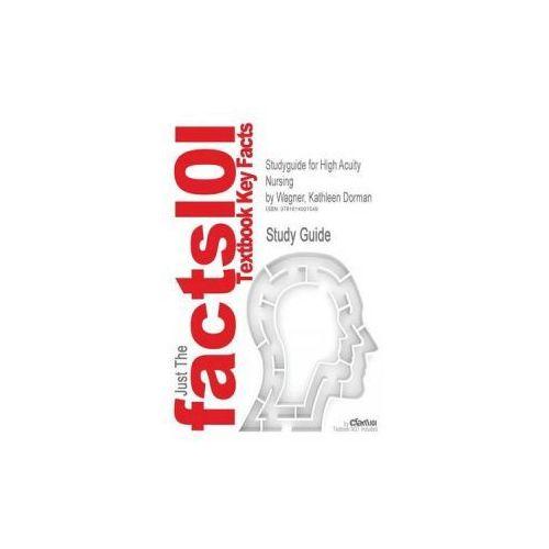Studyguide for High Acuity Nursing by Wagner, Kathleen Dorman, ISBN 9780135049266