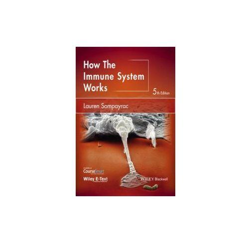 How The Immune System Works, Sompayrac, Lauren M.