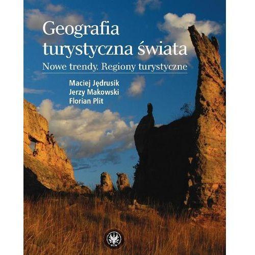 Geografia turystyczna świata Nowe trendy. Regiony turystyczne (2010)