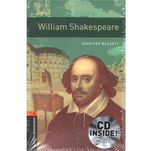 OXFORD BOOKWORMS LIBRARY New Edition 2 WILLIAM SHAKESPEARE with AUDIO CD PACK, Jennifer Bassett