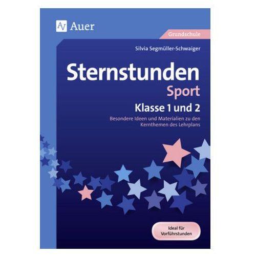 Sternstunden Sport - Klasse 1 und 2 Segmüller-Schwaiger, Silvia