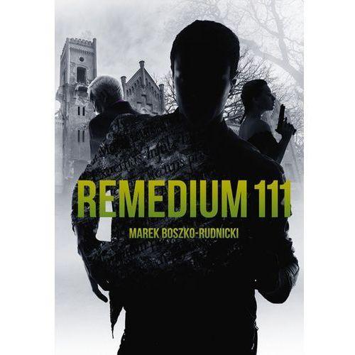 Remedium 111 - Marek Boszko-Rudnicki (EPUB) (9788328708396)