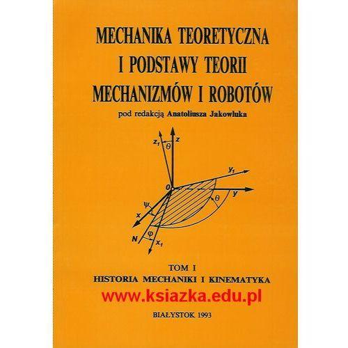 Mechanika teoretyczna i podstawy teorii mechanizmów i robotów - tom I - Historia mechaniki i kinematyka, Politechnika Białostocka