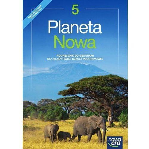 Planeta Nowa. Klasa 5. Geografia. Podręcznik. Szkoła podstawowa