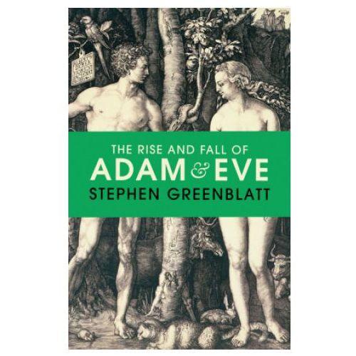 The Rise and Fall of Adam and Eve - Stephen Greenblatt DARMOWA DOSTAWA KIOSK RUCHU (2019)