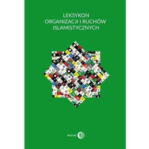 Leksykon organizacji i ruchów islamistycznych - Krzysztof Izak (957 str.)
