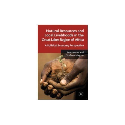 Natural Resources and Local Livelihoods in the Great Lakes Region of Africa (9780230290259)