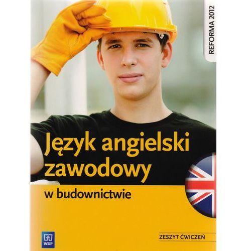 Język angielski zawodowy w budownictwie. Zeszyt ćwiczeń (2013), Marlena Kucz