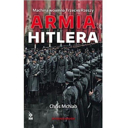 Armia Hitlera. Machina wojenna Trzeciej Rzeszy w.2 (2019)