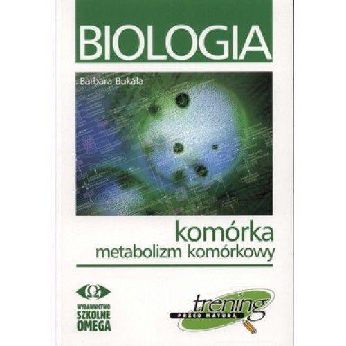BIOLOGIA KOMÓRKA METABOLIZM KOMÓRKOWY TRENING PRZED MATURĄ (272 str.)