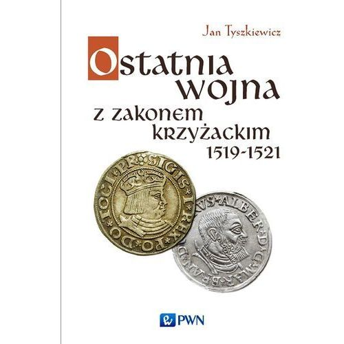 Ostatnia wojna z Zakonem Krzyżackim 1519-1521, Jan Tyszkiewicz