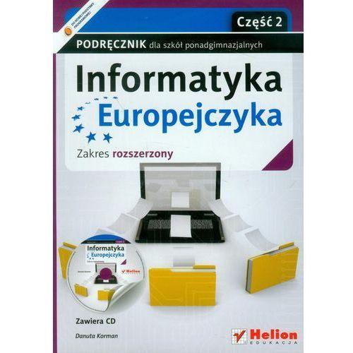 Informatyka Europejczyka Podręcznik Z Płytą Cd Część 2 Zakres Rozszerzony (9788324628247)