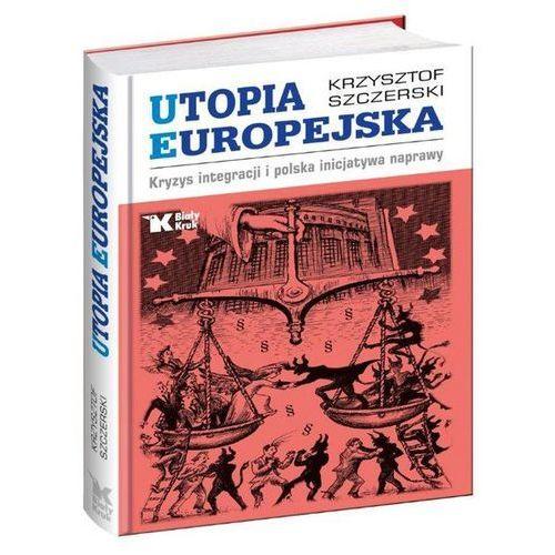Utopia Europejska Kryzys integracji i polska inicjatywa naprawy, Biały Kruk