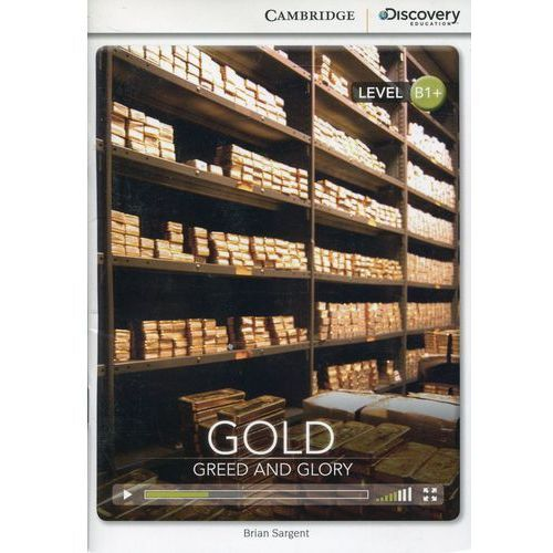 Gold Greed and Glory Intermediate Book with Online Access, Cambridge University Press