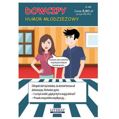 Dowcipy Nr 45 Humor młodzieżowy, oprawa miękka