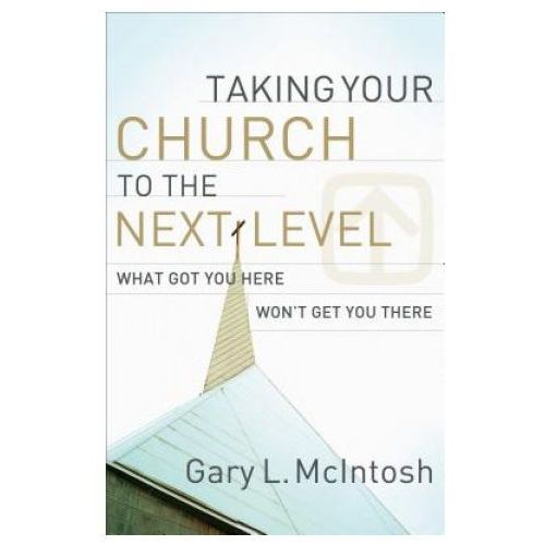 Taking Your Church to the Next Level (9780801091988)