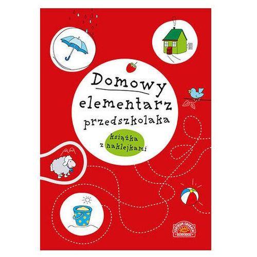 Domowy elementarz przedszkolaka. książka z naklejkami marki Praca zbiorowa