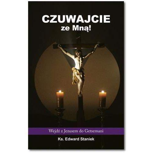Czuwajcie ze Mną - Edward Staniek (9788372578501)