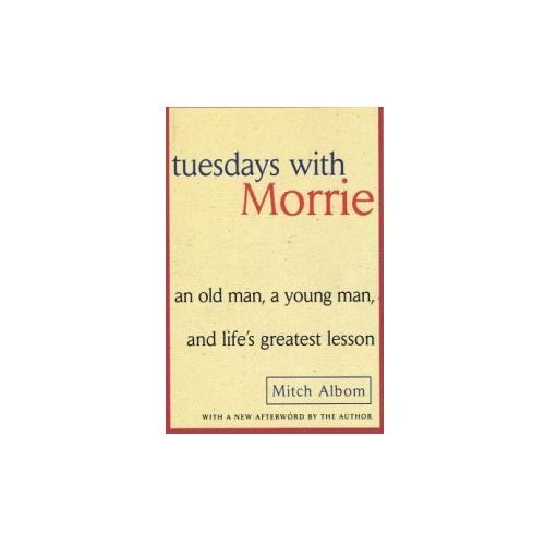 Tuesdays with Morrie: An Old Man, a Young Man, and Life's Greatest Lesson (9780756912840)