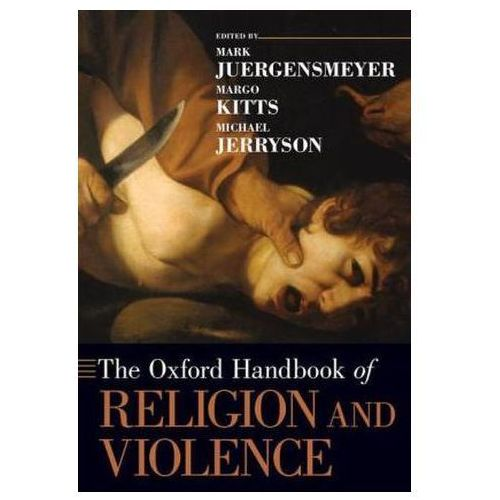 Oxford Handbook of Religion and Violence (9780190270094)