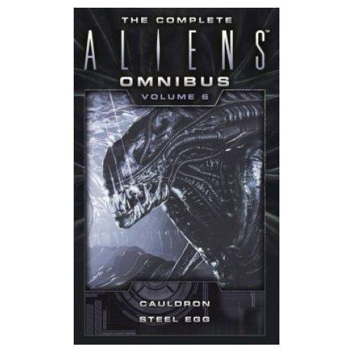 Complete Aliens Omnibus: Volume Six (Cauldron, Steel Egg)