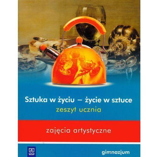 Plastyka Zajęcia artystyczne Sztuka w życiu - życie w sztuce GIMN kl.1-3 ćwiczenia - Beata Mikulik, oprawa broszurowa
