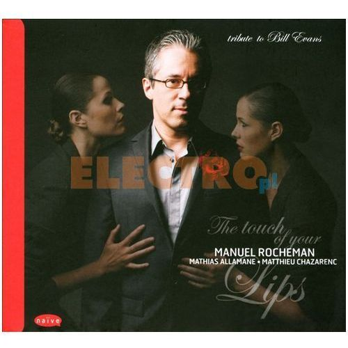 Empik.com The touch of your lips - tribute to bill evans - manuel rocheman (płyta cd)