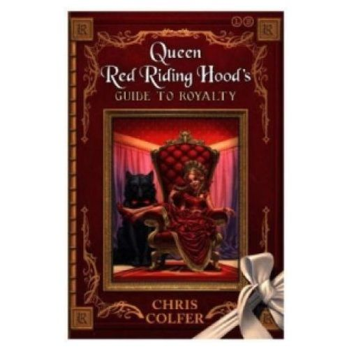Land of Stories: Queen Red Riding Hood's Guide to Royalty, Colfer, Chris