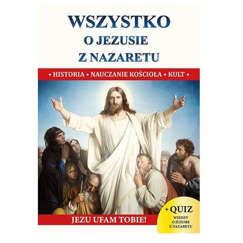 Wszystko o jezusie z nazaretu (9788380770263)