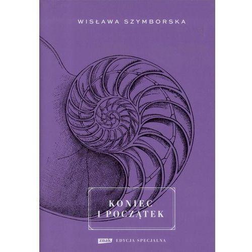 Koniec i początek - Wisława Szymborska DARMOWA DOSTAWA KIOSK RUCHU (2017)
