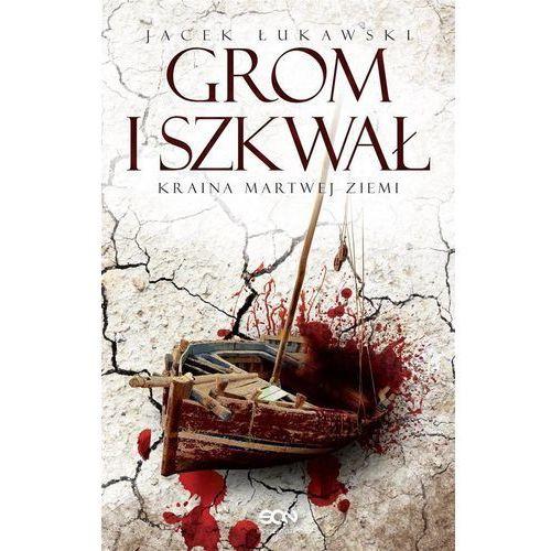 Grom i szkwał - Jacek Łukawski, oprawa miękka