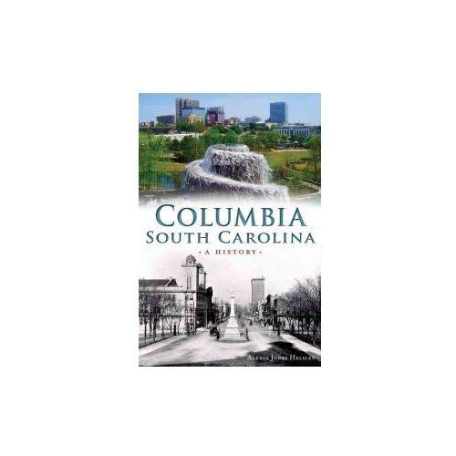 Columbia, South Carolina:: A History