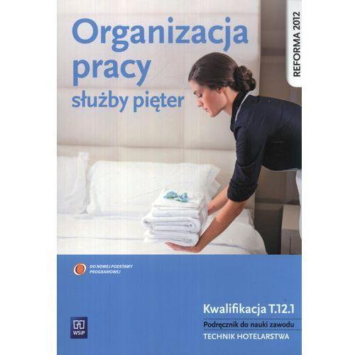 Organizacja pracy służby pięter Podręcznik do nauki zawodu (9788302136382)