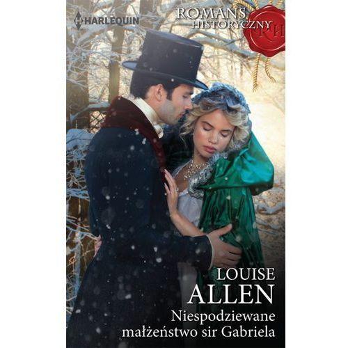 Niespodziewane małżeństwo sir Gabriela - Louise Allen (EPUB), Harlequin