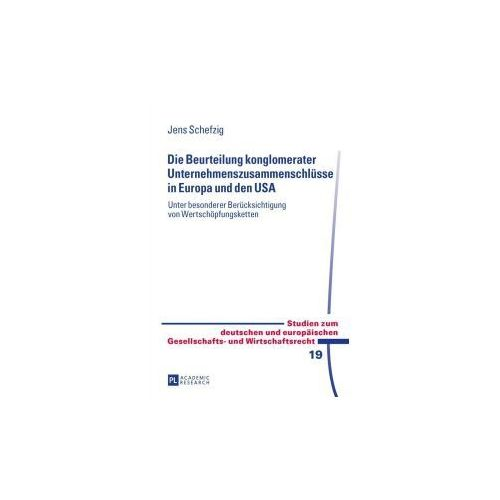 Die Beurteilung konglomerater Unternehmenszusammenschlüsse in Europa und den USA