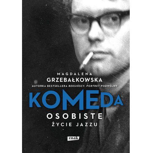 Komeda Osobiste życie jazzu. Darmowy odbiór w niemal 100 księgarniach!, oprawa twarda