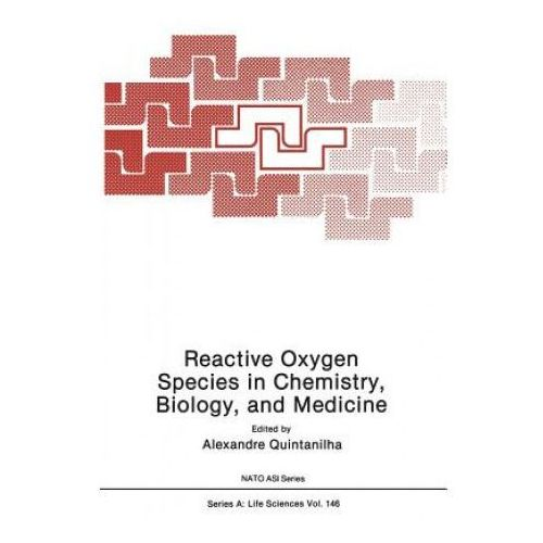 Reactive Oxygen Species in Chemistry, Biology, and Medicine (9781475704198)