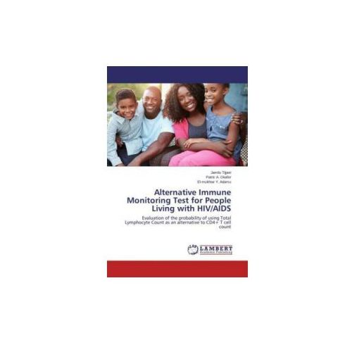 Alternative Immune Monitoring Test for People Living with HIV/AIDS (9783659687099)
