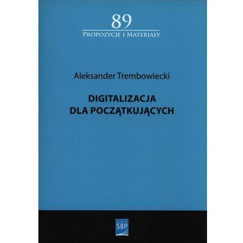 Digitalizacja dla początkujących, Aleksander Trembowiecki
