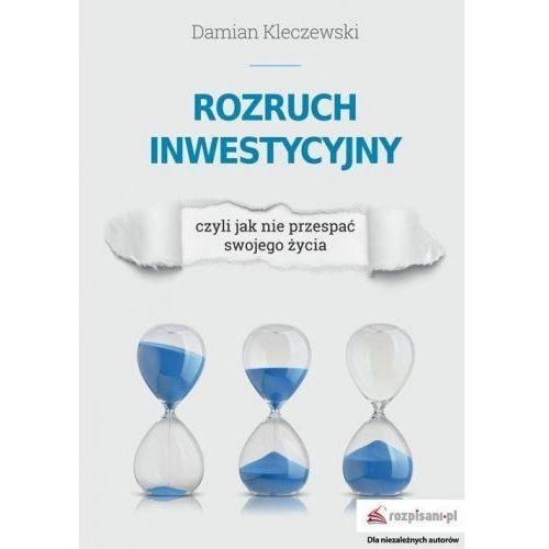 Rozruch inwestycyjny czyli jak nie przespać swojego życia - Damian Kleczewski