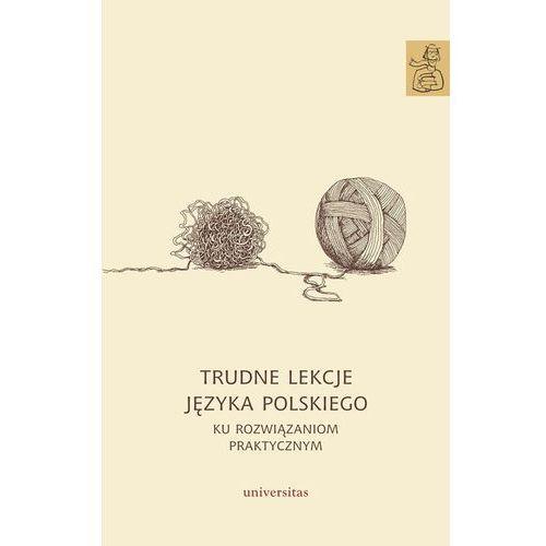 Trudne lekcje języka polskiego. Ku rozwiązaniom.. (9788324226917)