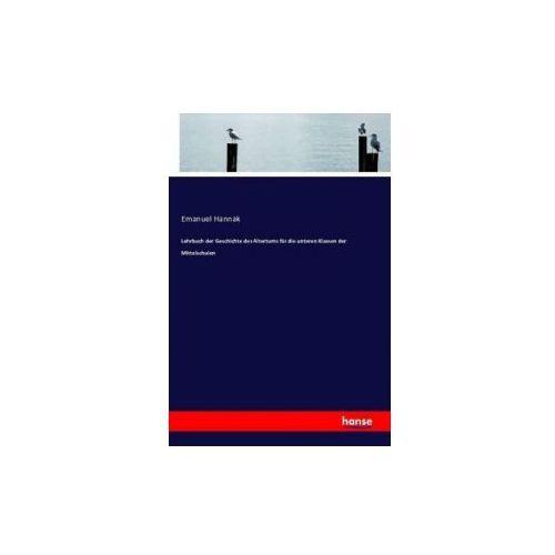 Lehrbuch der Geschichte des Altertums für die unteren Klassen der Mittelschulen (9783742807441)