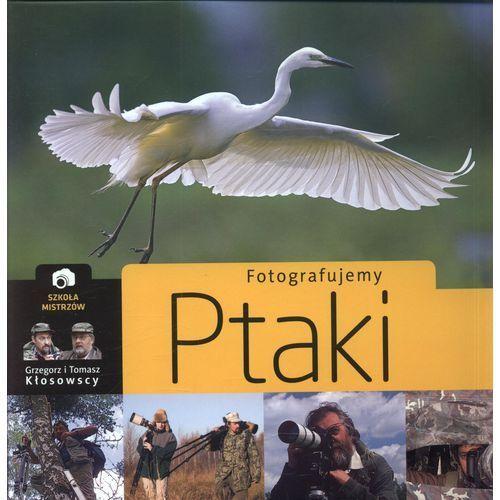 Fotografujemy ptaki (2009)