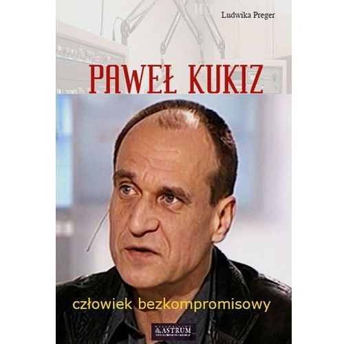Paweł Kukiz - Wysyłka od 3,99 - porównuj ceny z wysyłką (176 str.)
