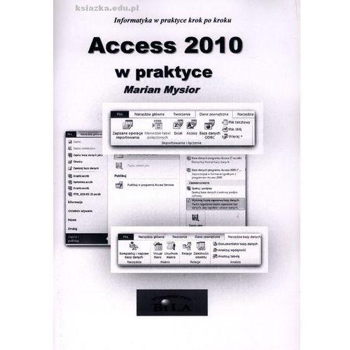 Informatyka w praktyce krok po kroku Access 2010 w praktyce (9788360667293)